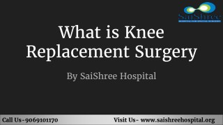 What is Knee replacement surgery?