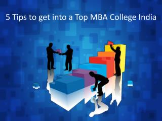 5 Tips to get into a Top MBA College India