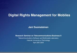 Digital Rights Management for Mobiles