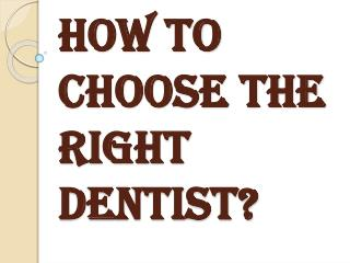 Some Tips that Help you to Select the Best Dentist for Yourself