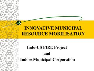 INNOVATIVE MUNICIPAL RESOURCE MOBILISATION