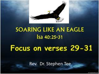 SOARING LIKE AN EAGLE Isa 40:25-31