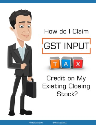 How do I Claim GST Input Tax Credit on My Existing Closing Stock