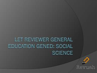 LET Reviewer General Education GenEd: Social Science