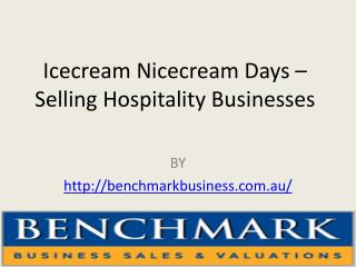 Icecream Nicecream Days – Selling Hospitality Businesses