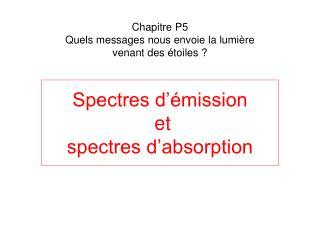 Spectres d  mission  et spectres d absorption
