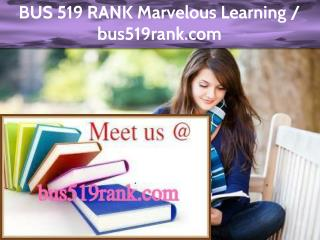 BUS 519 RANK Marvelous Learning /bus519rank.com