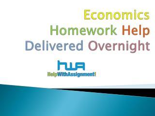 Economics Homework Help Delivered Overnight