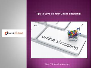 Tips to Save on Your Online Shopping!