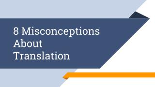 8 Misconceptions about Translation
