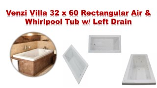 Venzi villa 32 x 60 rectangular air & whirlpool tub w /left drain