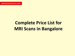Complete price list for mri scans in bangalore