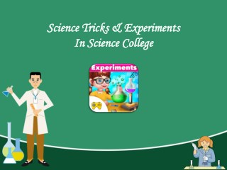 Science Tricks & Experiments In Science College