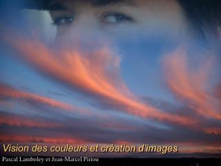 Vision des couleurs et cr ation d images