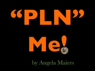 """""""PLN"""" Me!"""