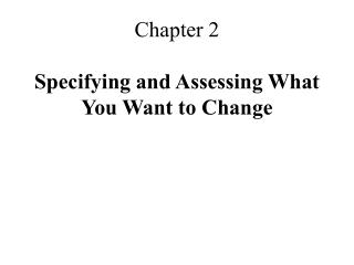 Chapter 2  Specifying and Assessing What You Want to Change