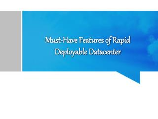 Must-Have Features of Rapid Deployable Datacenter