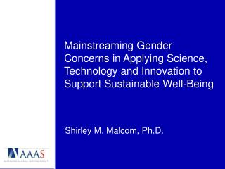 Mainstreaming Gender Concerns in Applying Science, Technology and Innovation to Support Sustainable Well-Being