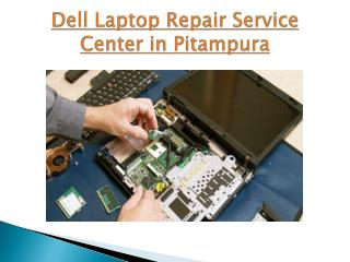 DELL LAPTOP SERVICE CENTER IN PITAMPURA