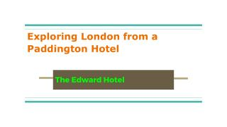 Exploring London from a Paddington Hotel