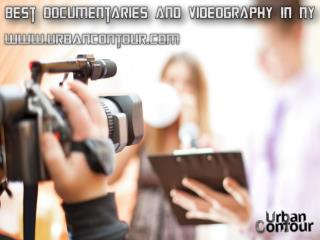 Best Documentaries and Videography in NY