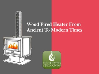 Wood Fired Ovens From Ancient To Modern Time