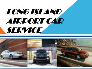 Long Island Airport Shuttle Service Is Now Easy To Procure With Lincoln Airport Service By Your Side