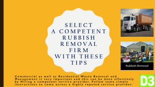 Select a Competent Rubbish Removal Firm with These Tips