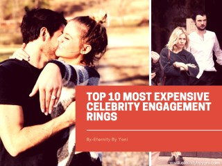 Top 10 most expensive celebrities engagement rings
