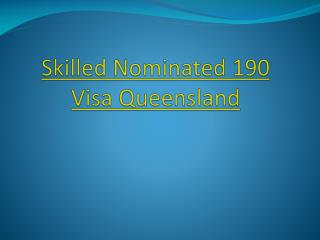 Skilled Nominated 190 Visa Queensland