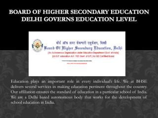 Board of Higher Secondary Education Delhi Governs Education Level