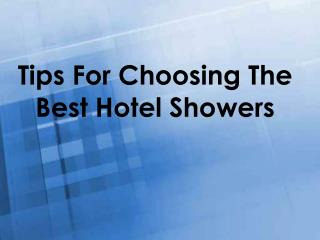 Tips For Choosing The Best Hotel Showers