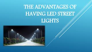 The advantages of having LED street lights