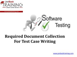 Required Document Collection For Test Case Writing
