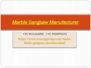 Marble Gangsaw Manufacturer