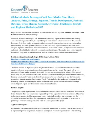 Alcoholic Beverages Craft Beer Market - Global Industry Analysis, Size, Share, Growth and Forecast Report To 2017
