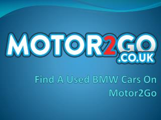 Find A Used BMW Cars On Motor2Go