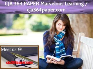 CJA 364 PAPER Marvelous Learning / cja364paper.com