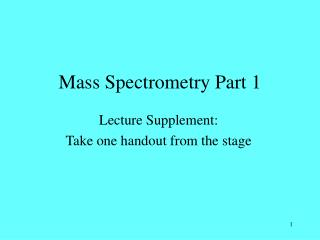 Mass Spectrometry Part 1