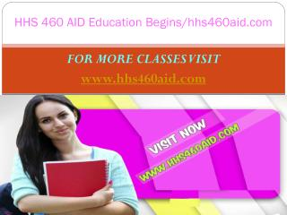 HHS 460 AID Education Begins/hhs460aid.com