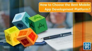How to Choose the Best Mobile App Development Platform?