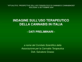 INDAGINE SULLUSO TERAPEUTICO  DELLA CANNABIS IN ITALIA   - DATI PRELIMINARI -