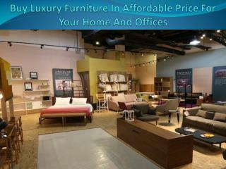 Buy Luxury Furniture In Affordable Price For Your Home And Offices