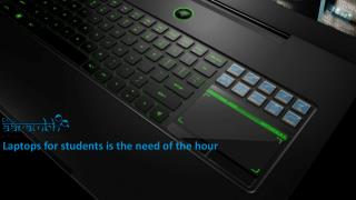 Laptops for students is the need of the hour