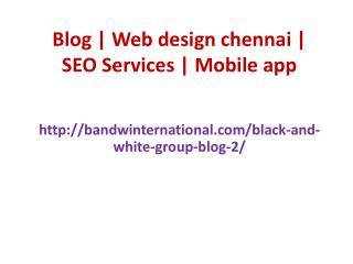 Blog | Web design chennai | SEO Services | Mobile app