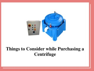 Things To Consider While Purchasing A Centrifuge