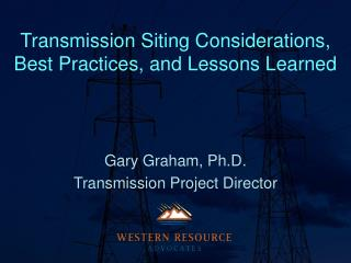 Transmission Siting Considerations, Best Practices, and Lessons Learned