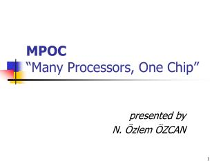 MPOC  Many Processors, One Chip