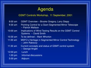 Agenda GSMT Controls Workshop, 11 September, 2001