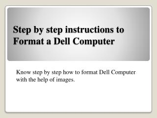 Step by step instructions to Format a Dell Computer
